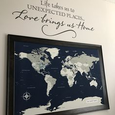 Life takes us to unexpected places.... Love brings us home.   Push pin world map makes a great addition to your home and family travel planning!   www.jessicawilkeson.com