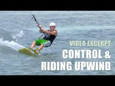 Control & Riding Upwind - Kitesurfing Technique & Tips - YouTube