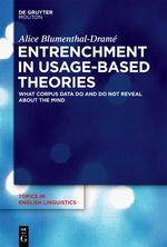 Entrenchment in usage-based theories : what corpus data do and do not reveal about the mind / Alice Blumenthal-Dramé
