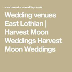 Wedding Venues East Lothian Harvest Moon Weddings