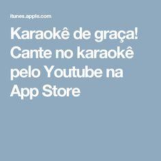 Karaokê de graça! Cante no karaokê pelo Youtube na App Store
