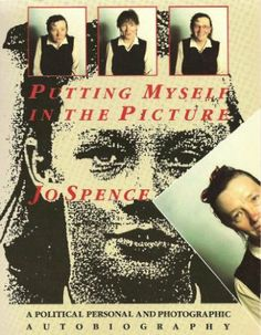 Putting Myself in the Picture: A Political, Personal and Photographic Autobiography: Amazon.co.uk: Jo Spence: Books