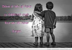 Childhood Crush Reunited Quotes | Childhood Crush Picture by Tesamae Haner - Inspiring Photo
