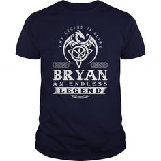 BRYAN The Legend Is Alive BRYAN An Endless Legend v1.0 T-Shirts & Hoodies