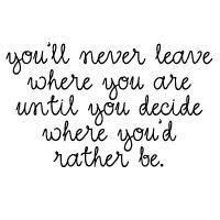decide where you'd rather be.