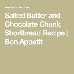 Salted Butter and Chocolate Chunk Shortbread Recipe | Bon Appetit