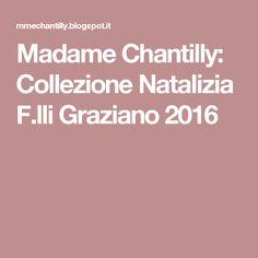 Madame Chantilly: Collezione Natalizia F.lli Graziano 2016
