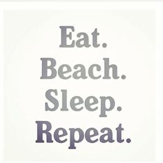 summer motto, but in my case since I do not live near a beach, it is Eat. Mantra, The Words, I Love The Beach, My Love, Quotes To Live By, Me Quotes, Ocean Quotes, Beach Quotes And Sayings Inspiration, Surfing Quotes