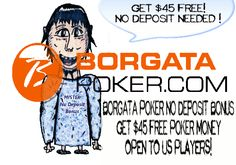 US Players are eligible to get a $45 Borgata Poker No Deposit Bonus. This poker room is USA licensed and run by the Borgata Hotel and Casino in Atlantic City. It runs on the Party network and You can test it wihtou making a deposit when You create your account via this promotion
