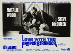 """There is a moment - a long moment - when everything is risked with the proper stranger"" A great UK quad poster for Love With The Proper Stranger starring Steve McQueen and Natalie Wood."