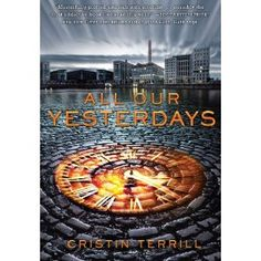 All our Yesterdays - Christin Terrill