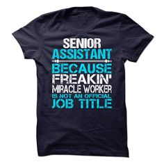 Senior Assistant T-Shirts, Hoodies. CHECK PRICE ==► https://www.sunfrog.com/No-Category/Senior-Assistant-71913313-Guys.html?id=41382