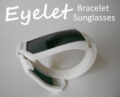 3ders.org - Eyelet: 3D printed Bracelet/Sunglasses on Indiegogo | News & 3D Printing News