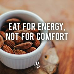 Eat for energy, not for comfort.  #EatWell #HealthyEating #HealthyDiet