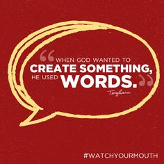 When God wanted to create something He used words. #watchyourmouth   TonyEvans.org