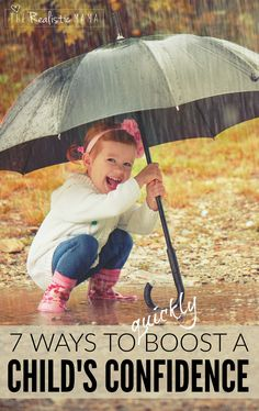 7 Ways to Quickly Boost A Child's Confidence - The Realistic Mama