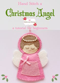 Hand Stitch a Christmas Angel. A beginner's tutorial by Molly and Mama..These little angels can be used for all kinds of Christmas decorating!!