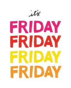 Fridayyy.