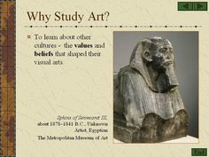 Why Study Art? PowerPoint which discusses values and beliefs that affect what artists create