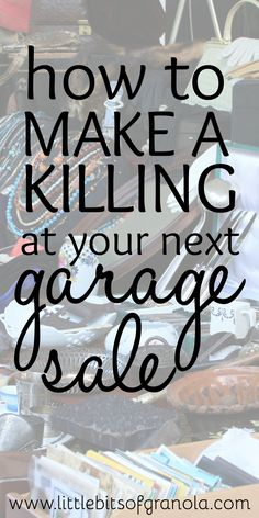 to Make a Killing at y=Your Next Garage Sale Thinking of having a garage sale or yard sale? Here are some best-kept-secrets to actually making money!Thinking of having a garage sale or yard sale? Here are some best-kept-secrets to actually making money! Yard Sale Organization, Organization Ideas, Garage Sale Tips, Garage Sale Pricing, Rummage Sale, Way To Make Money, How To Make, Money Fast, Extra Money