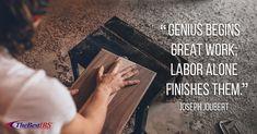 """Genius begins great work; labor alone finishes them. Career Quotes, Wednesday Wisdom, Joseph"