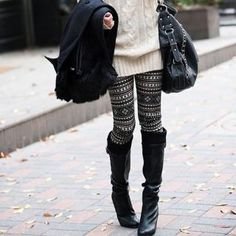 Patterned Leggings with chunky sweaters!!