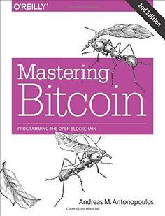 Mastering Bitcoin: Programming the Open Blockchain O'Reil...
