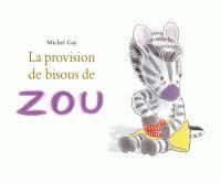 La provision de bisous de Zou