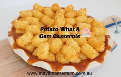 Potato What a Gem Casserole | Stay at Home Mum