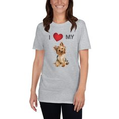 A new t-shirt for women that are Yorkie lover and moms with a special design, I love my Yorkie dog. Dog Mom Shirt, Yorkie Dogs, Dog Wear, New T, Dog Design, I Love Dogs, Dog Lovers, Gray Color, T Shirts For Women