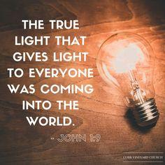 John 1:9 #verseoftheday #Scripture #Bible #CVC #Cobbvineyard http://www.cobbvineyard.com
