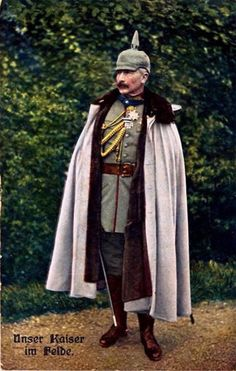 Kaiser Wilhelm II in his rather splendid cape. He really liked to dress the part!!