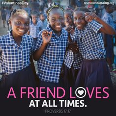 """""""A friend loves at all times."""" Proverbs 17:17 #ValentinesDay #OperationBlessing #truelove"""
