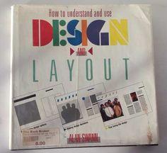 How To Understand And Use Design And Layout en ingles- tapa dura edición 1988 detalles de diseño de layout explicados de forma sencilla y clara guía para el diseño, fuentes de letras, composición y layout.