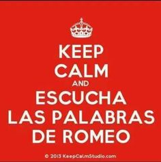 Escucha las palabras de Romeo<3(: