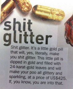 Bahahahaha..come look, my poo is so sparkly.