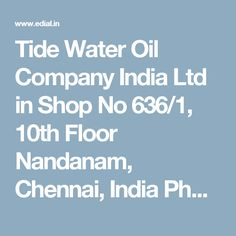 Tide Water Oil Company India Ltd in Shop No 636/1, 10th Floor Nandanam, Chennai, India Phone Numbers