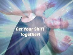 """Is it time to """"Get Your Shift Together""""? Want some help? 3 tips on shifting your energy!  www.angelmarieshines.com"""