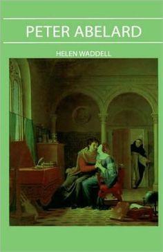 Peter Abelard by Helen Waddell