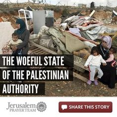 The Woeful State of the Palestinian Authority    When one realizes the reality of the life provided under the auspices of the Palestinian Authority, one might suggest that the PA attend to its state of affairs rather than trying to participate in affairs of state.