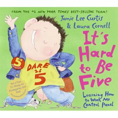 $16.99 - It?s hard to be five.rJust yelled at my brother.rMy mind says do one thing.rMy mouth says another.rrIt?s fun to be five!rBig changes are here!rMy body?s my car,rand I?m licensed to steer.rrLearning not to hit? Taking turns? Sitting still? It?s definitely hard to be five. But Jamie Lee Curtis?s encouraging text and Laura Cornell?s playful illustrations make the struggles of self-control & learning manners a little bit easier and a lot more fun! Writer Jamie Lee Curtis and her zany…