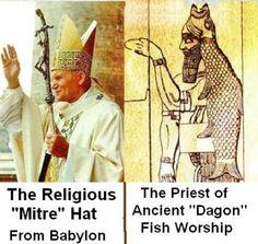 Dagon fish god - pope. Babylon the Great!  Rev 18:3-8