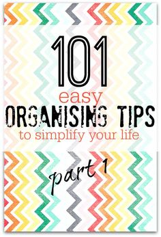 101 easy organising tips to simplify your life - loads of tips and tricks to get more organised so why not dip in and try one today!