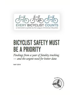 New League study challenges assumptions about fatal bike crashes - May 28, 2014 - League of American Bicyclists