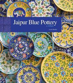 Jaipur Blue Pottery A Tribute - Leela Bordia - Neerja   Neerja International Inc