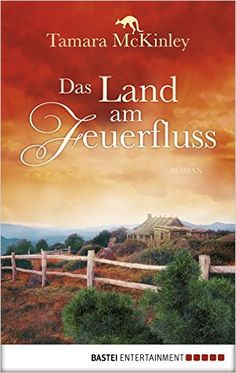 Das Land am Feuerfluss: Roman eBook: Tamara McKinley: Amazon.de: Kindle-Shop