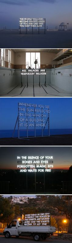 Scottish writer and artist Robert Montgomery chose to put his thoughts for all to installing them with solar panels on the streets. http://www.fubiz.net/2013/06/21/recycled-sunlight-pieces/