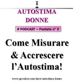 AUTOSTIMA in 140 Caratteri: Autostima Test (Podcast Audio): il test dell'autos...