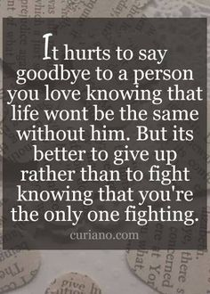 Love quotes and hurts sad quotes on love love hurts quotes for him Love Song Quotes, Love Hurts Quotes, Quotes About Strength And Love, Hurt Quotes, Sad Quotes, Quotes To Live By, Inspirational Quotes, Quotes About Love Hurting, Saying Goodbye Quotes