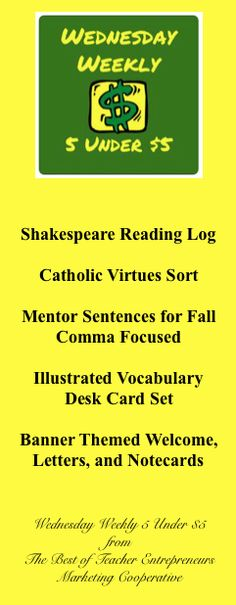 Wednesday Weekly 5 Best Under $5 - Shakespeare Reading Log, Catholic Virtues Sort, Mentor Sentences for Fall - Comma Focused, Illustrated Vocabulary Desk Card Set, and Banner Themed Welcome, Letters, and Notecards are all priced under $5. Go to http://www.thebestofteacherentrepreneurs.net/2017/07/wednesday-weekly-5-best-under-5-71217_12.html for more information about these 5 great products.